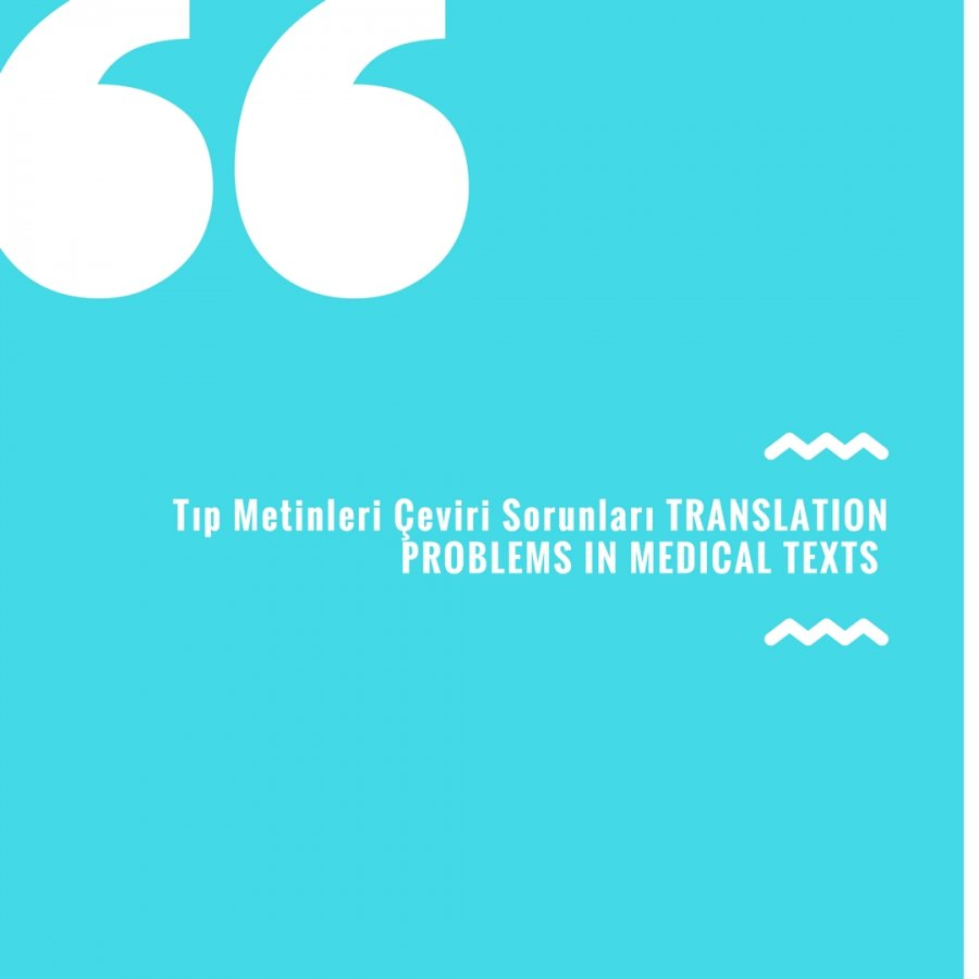 Tıp Metinleri Çeviri Sorunları TRANSLATION PROBLEMS IN MEDICAL TEXTS